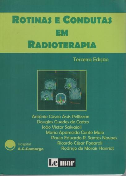 Livro Rotinas E Condutas Em Radioterapia - 446 Paginas