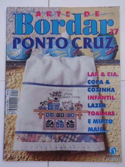 Revista: Arte De Bordar Ponto Cruz Nº 27 - Inclui Gráficos