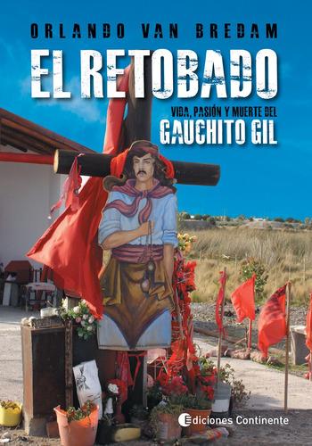 Imagen 1 de 3 de El Retobado - Vida Del Gauchito Gil, Van Bredam, Continente