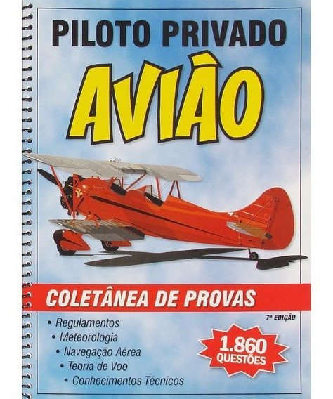Apostila Piloto Privado Avião - Coletânea De Provas