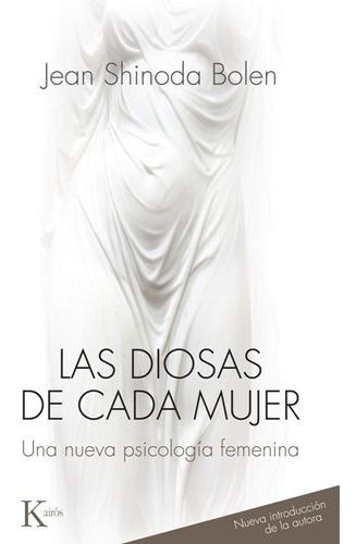 Las Diosas De Cada Mujer - Shinoda Bolen - Kairos