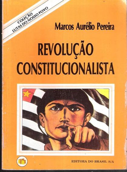 Revolução Constitucionalista - Marcos Aurélio Pereira 1195