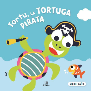 Tortu, La Tortuga Pirata - Libro Baño