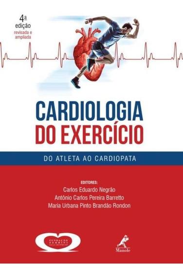 Cardiologia Do Exercicio - 4ª Ed