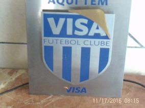 Placa Visa Futebol Clube ,aço Inox Para Colecionadores