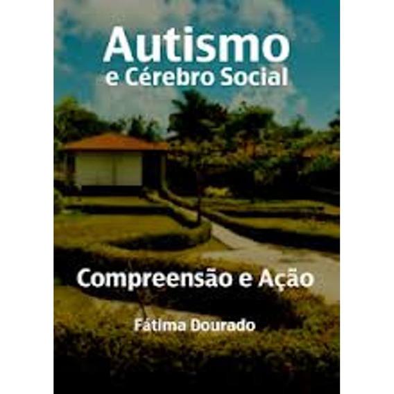 Autismo E Cerebro Social Fatima Dourado