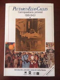 Plutarco Elías Calles. Correspondencia Personal. 1919-1945