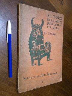 El Toro En Las Artes Populares Del Perú - José Sabogal