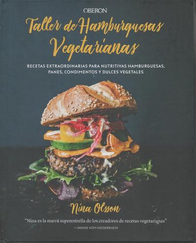 Libro: Taller De Hamburguesas Vegetarianas. Nina Olsson