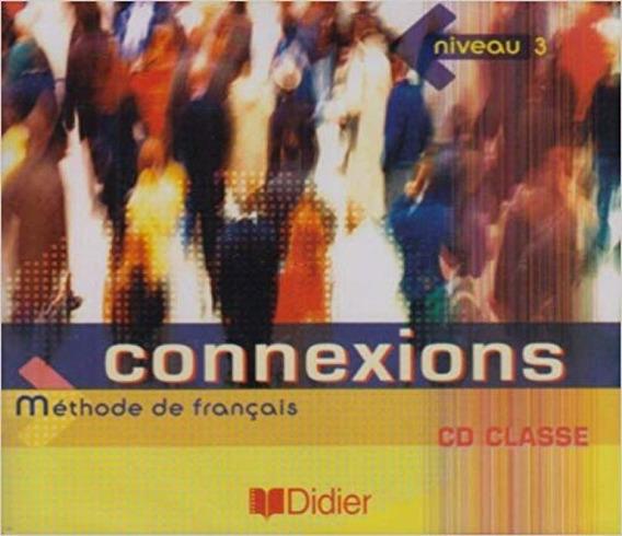 Connexions 3 - 2 Cd Audio De La Classe (nacional) - Didier I