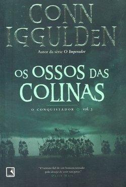 Os Ossos Das Colinas (vol. 3 Conquistador)
