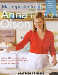 Más Repostería Con Anna Olson