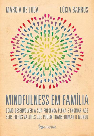 Mindfulness Em Família - Como Desenvolver A Presença Plena