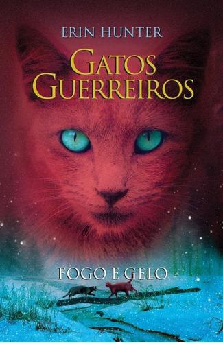 Gatos Guerreiros - Fogo E Gelo - Vol. 2 --ln-pt