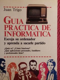 Guia Practica De Informatica Juan Trigo