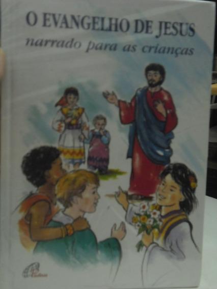 Livro - O Evangelho De Jesus Narrado Para Crianças -paulinas