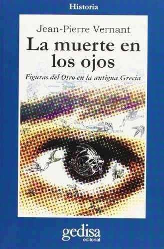 La Muerte En Los Ojos, Vernant, Ed. Gedisa
