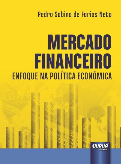 Mercado Financeiro - Enfoque Na Política Econômica