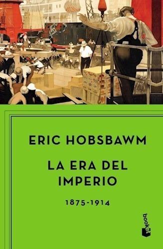 Era Del Imperio 1875-1914 - Hobsbawm Eric