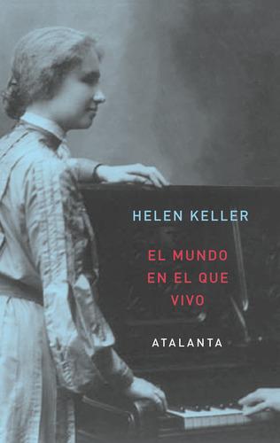 El Mundo En El Que Vivo, Helen Keller, Atalanta