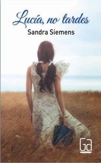 Lucía, No Tardes - Sandra Siemens