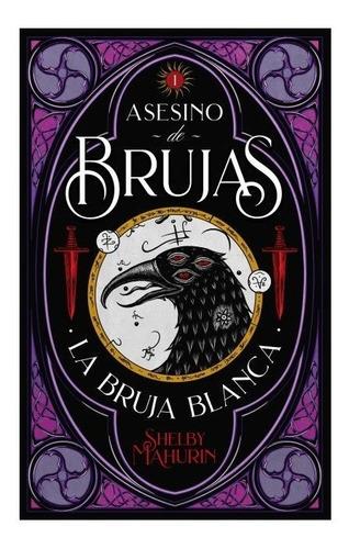 Imagen 1 de 3 de Asesino De Brujas 1 - La Bruja Blanca - Mahurin - Puck Libro