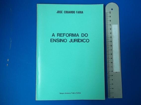 Livro A Reforma Do Ensino Jurídico José Eduardo Faria