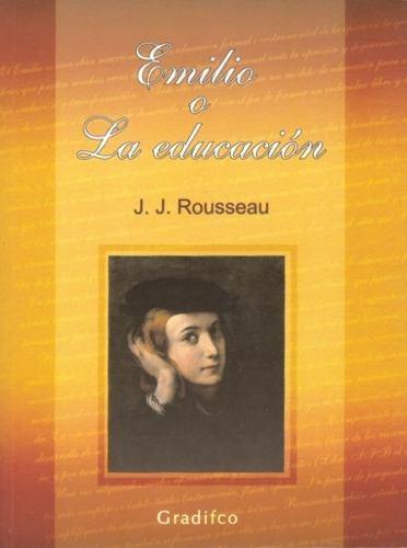 Emilio O La Educación - Jean-jacques Rousseau