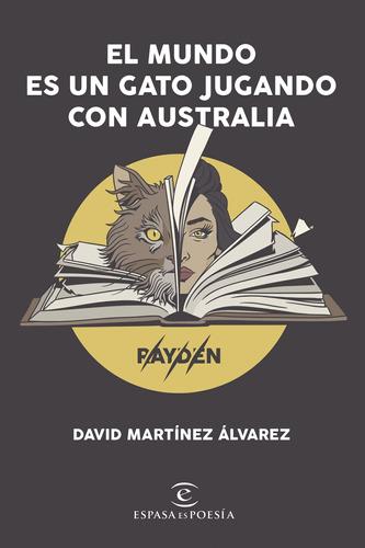 Imagen 1 de 1 de El Mundo Es Un Gato Jugando  David Martínez Álvarez