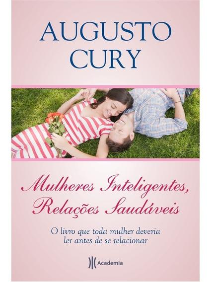 Livro Augusto Cury Mulheres Inteligentes Relações Saudáveis!