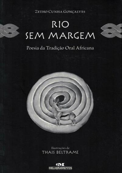 Rio Sem Margem - Poesia Da Tradicao Oral Africana - Nova O