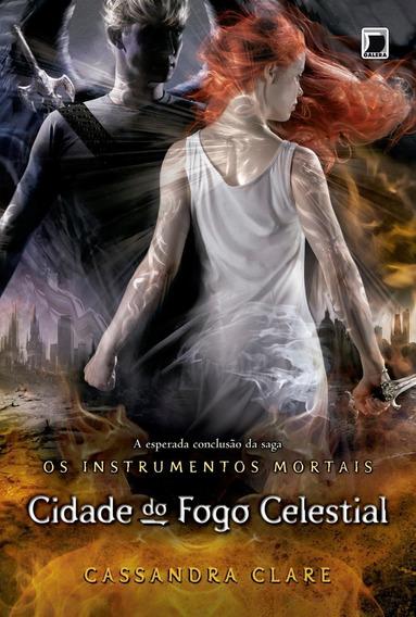 Cidade Do Fogo Celestial - Os Instrumentos Mortais - Vol. 6
