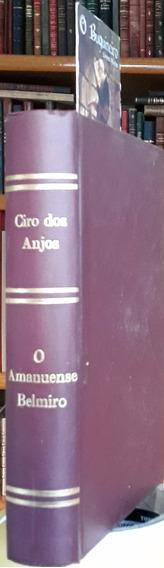 O Amanuense Belmiro - Cyro Dos Anjos - 1ª Edição