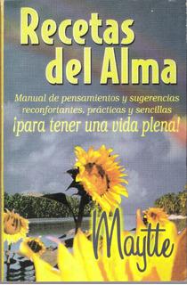 Recetas Del Alma Para Tener Una Vida Plena De Maytte, Libro