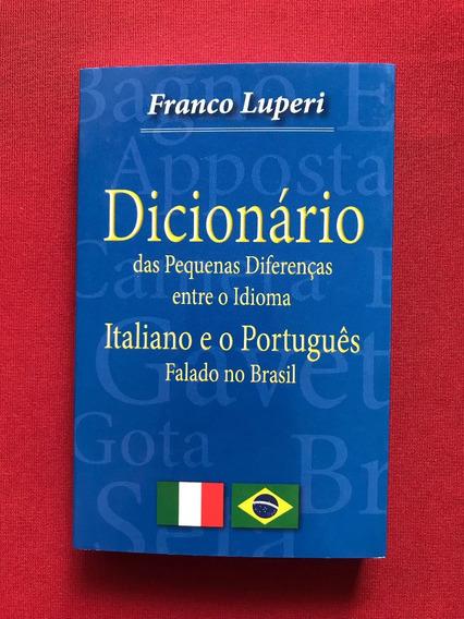 Dicionário Das Pequenas Diferenças Entre Italiano E Portug.