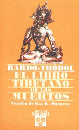 El Libro Tibetano De Los Muertos. Bardo - Thodol.