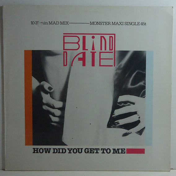 Blind Date - How Did You Get To Me Lp Maxi Single Importado