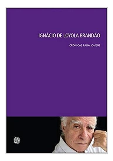 Ignacio De Loyola Brandao: Cronicas Para Jovens - Brandao -