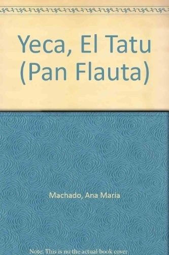 Yeca, El Tatu - Ana María Machado