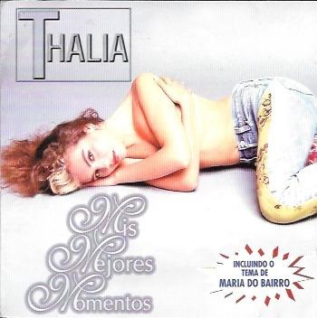 Cd Thalia Mis Mejores Momentos Marimar Maria Do Bairro Tv