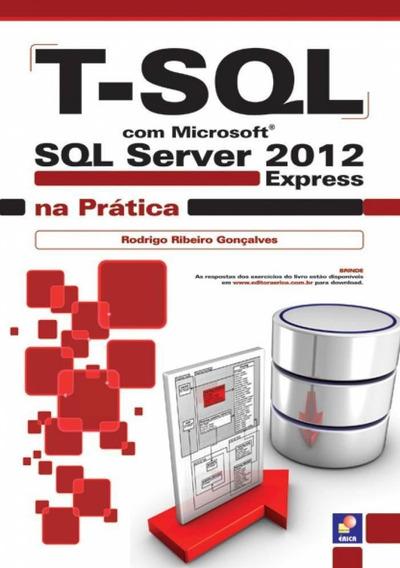T- Sql Com Microsoft Sql Server 2012 Express Na Prática