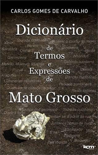Livro Dicionário De Termos E Expressões De Mato Grosso