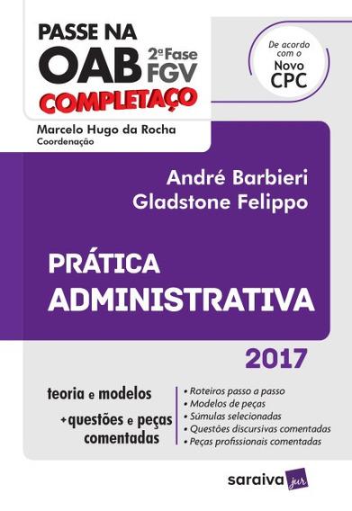Prática Administrativa 2017 - Coleção Passe Na Oab 2ª Fase