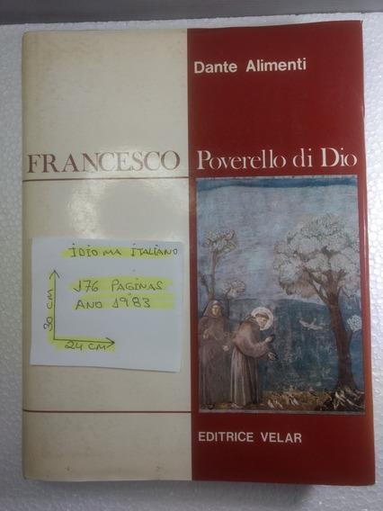 Livro Francesco Poverrello Di Dio - Dante Alimenti