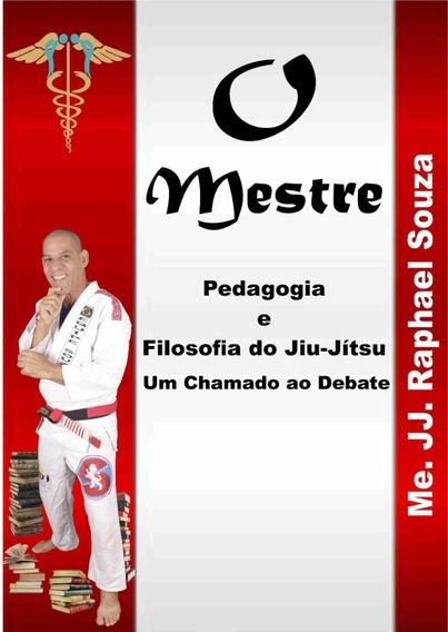 Livro: O Mestre- Pedagogia E Filosofia Do Jiu-jítsu- 200 Pág