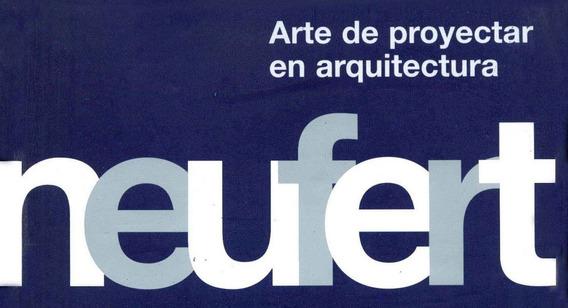 Neufert: El Arte De Proyectar En Arquitectura