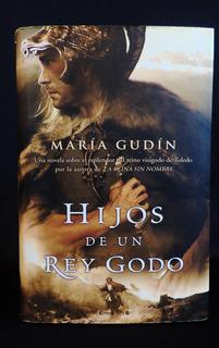 Libro Hijos De Un Rey Godo, María Gudín Usado
