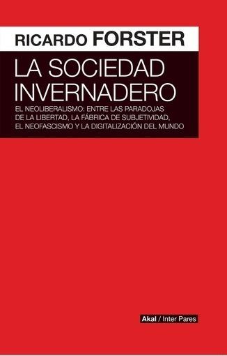 La Sociedad Invernadero - Forster, Ricardo