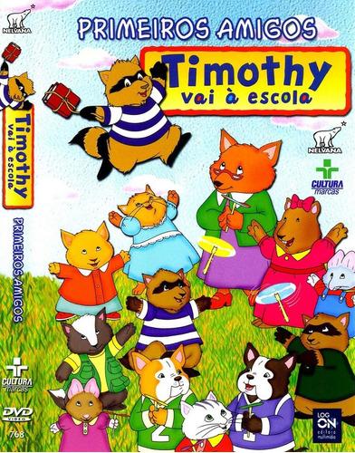Dvd Timothy Vai À Escola Primeiros Amigos + Brinde