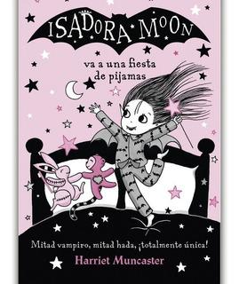 ** Isadora Moon : Va A Una Fiesta De Pijamas ** H. Muncaster